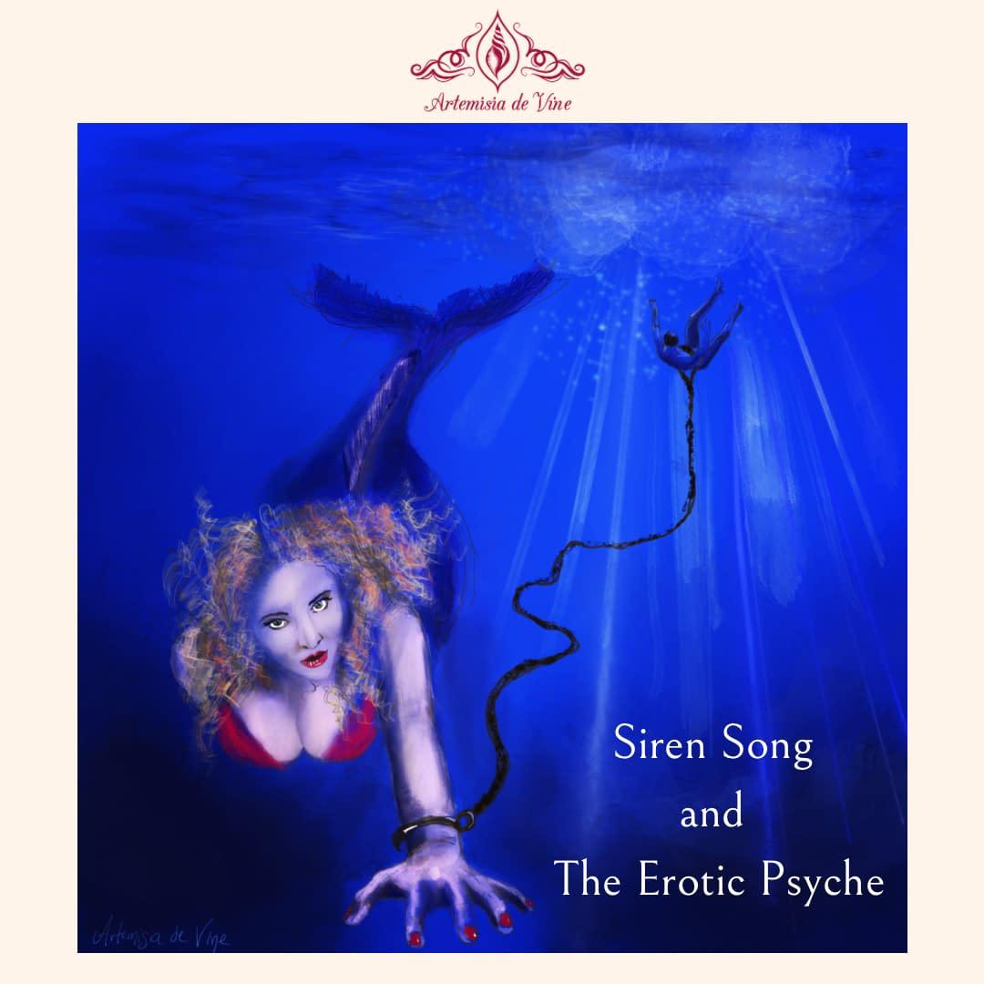 Psychology of the dominatrix, Siren drowns man's ego.