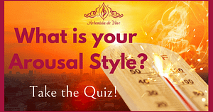 Quiz: What is your arousal style?